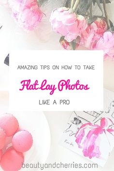 Mastering the Perfect Flat Lay   Amazing Tips to Get You Started in Flat Lay Photography  PIN THIS for your reference