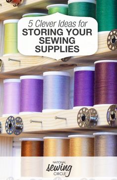 Need some help getting organized? Find 5 Clever Ideas for Storing Your Sewing Supplies here!| National Sewing Circle #LetsSew
