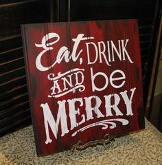 EAT DRINK and be MERRY Sign/Christmas by TheGingerbreadShoppe, $19.95