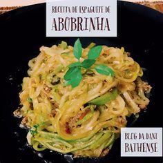 Dani Baihense: Receita de Espaguete de Abobrinha!!! Um Alô para a...