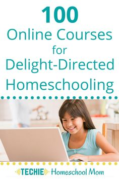We discovered online courses when my oldest daughter wanted to take voice lessons. We wanted her to prove her interest before investing time and money in private in-person instruction. No matter what your child's aspiration is, there is probably an online course for them. Check out this list of 100 online courses.