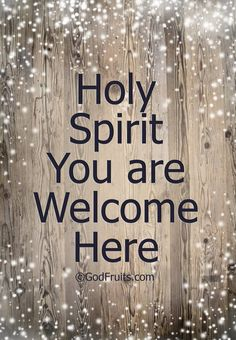 ❥ Holy Spirit, You are welcome here