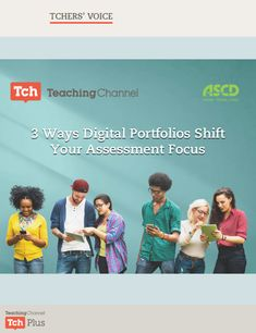 Three Ways Digital Portfolios Shift Your Assessment Focus - What if assessment were a process that is fulfilling for students and teachers instead of draining? How might we shift our focus toward documenting students' potential instead of merely passing a test?