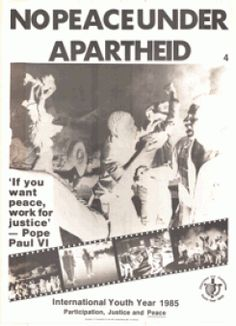 text: No Peace Under Apartheid; 'If you want peace, work for justice' - Pope Paul VI; International Youth Year part