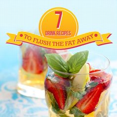 7 Drink Recipes to Flush the Fat Away that prep your body to break down fats and burn calories efficiently, and they taste great in the process. #fatloss #drinkrecipes #recipes