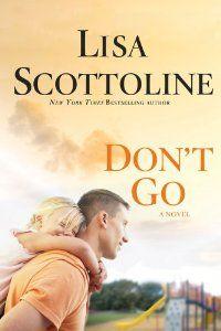 Don't Go: Lisa Scottoline: 9781250010070: Amazon.com: Books