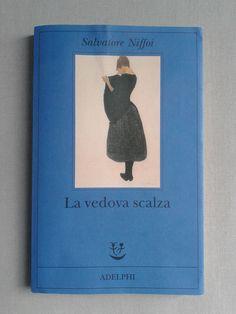 """""""La vedova scalza"""" di Salvatore Niffoi. Adelphi Editore"""