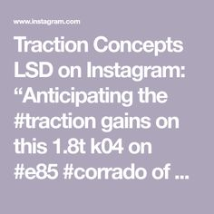 "Traction Concepts LSD on Instagram: ""Anticipating the #traction gains on this 1.8t k04 on #e85 #corrado  of @dublicity_lifestyle 🎯💯. . . . . . #tractionconcepts…"""