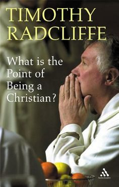 What is the Point of Being a Christian?: Amazon.co.uk: Timothy Radcliffe: 9780860123699: Books