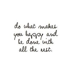 Quotes about Happiness : Hell ya!!