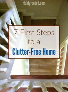 These 7 first steps to a clutter-free home will help you lay the groundwork for all the sorting and purging to come. #clutterhelp