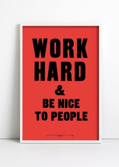 """Anthony Burrill's """"Work hard and be nice to people"""" Should I buy grey or red?"""