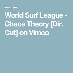 World Surf League - Chaos Theory [Dir. Cut] on Vimeo