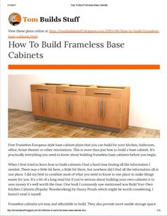 Free Frameless European style base cabinet plans that you can build for your kitchen, bathroom, office, home theater or other renovations...