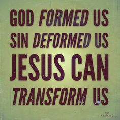 God formed, sin deformed but Jesus transforms...grateful to get to see Him do this in peoples lives every day. Thanks for sharing the journey my friend! #LiveFreeLoveWell BrokenChainsIntl.com