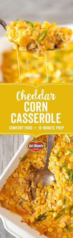 Cheddar Corn Casserole: Get a hearty side dish quick with sweet and savory Cheddar Corn Casserole! Just 10 minutes of prep and 8 simple ingredients gives you an easy, comfort food addition to your family dinner table. Full of sweet, crisp Del Monte® Whole Kernel Corn, silky cream cheese and sharp, melted cheddar, it's perfect to serve alongside grilled chicken or juicy pork chops. Want to add a crispy crunch? Throw in some irresistible crumbled bacon and fresh diced peppers.