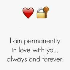 Always and forever. I love you so much and even just thinking about you brightens up my day $$$XXX$$$
