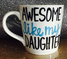 A personal favorite from my Etsy shop https://www.etsy.com/listing/288316493/awesome-like-my-daughter-awesome-like-my