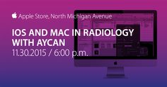 Meet us at the Apple Store while RSNA 2015  https://concierge.apple.com/events/R035/ios-in-radiology-with-acycan/6073502165828537351/en_US