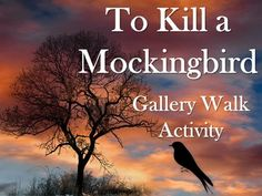 To Kill a Mockingbird Gallery Walk-This is a gallery walk assignment for To Kill a Mockingbird that requires students to view and write about images related to To Kill a Mockingbird. A gallery walk is an activity that requires students to circulate around the room while thoughtfully observing and analyzing visual content. $2.25