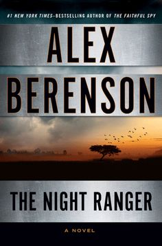 """The Night Ranger, by Alex Berenson. """"Bandits in Africa holding hostages; a recipe for terror."""""""