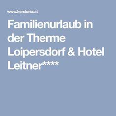 Familienurlaub in der Therme Loipersdorf & Hotel Leitner****