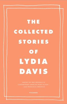 The Collected Stories of Lydia Davis compiles all 198 of Davis's short stories in one handsome volume. That's all four of Davis's exceptional short story collections: Break It Dow… Books You Should Read, Used Books, Books To Read, Mfa Programs, National Book Award, Me Time, What To Read, Creative Writing, Reading Lists