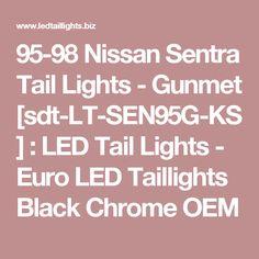 95-98 Nissan Sentra Tail Lights - Gunmet [sdt-LT-SEN95G-KS] : LED Tail Lights - Euro LED Taillights Black Chrome OEM