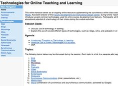 Technologies for Online Teaching and Learning (niu.edu) ... This online handout serves as an ongoing online resource supplementing the synchronous online class session led by Jason Rhode, Assistant Director of the Faculty Development and Instructional Design Center, during Online Teaching 101. Jason will introduce several common technologies used for online course development and delivery. https://sites.google.com/site/onlineteachingtech/Home