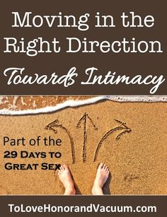 Moving in the Right Direction: Growing more intimate with your mate. Day 7 of 29 Days to Great Sex #marriage