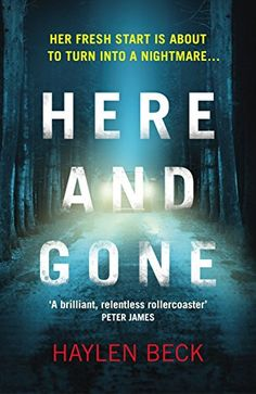 Here and Gone by Haylen Beck Gripping psychological thriller. I Love Books, New Books, Good Books, Books To Read, Book Suggestions, Book Recommendations, Reading Lists, Book Lists, Reading Rainbow
