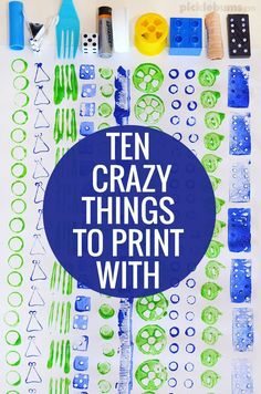 Ten crazy things to print with! An easy art activity for kids