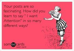 Sounds like someone I know! Ha! Ha!