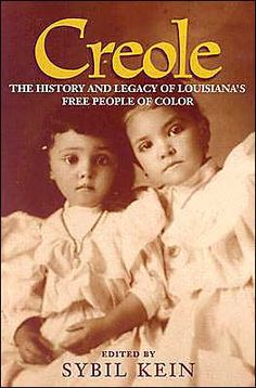 Louisiana Creole People | creole provides an invaluable history of louisiana s creole people ...