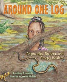 Around One Log: Chipmunks, Spiders, and Creepy Insiders by Anthony D. Fredericks. $8.95. http://www.letrasdecanciones365.com/detailp/dpsof/1s5o8f4z6c9y1k3x8o7u.html. Author: Anthony D. Fredericks. Publisher: Dawn Pubns (March 1, 2011). Publication Date: March 1, 2011. Recommended for Ages 4 and up. Years after a great oak tree tumbled to the ground, a whole community of animals made it their home. Roly-polies and daddy longlegs prowled here and there, while chipmunks and...