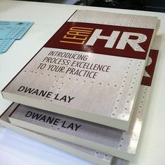 Lean HR: Introducing Process Excellence to Your Practice by Dwane Lay