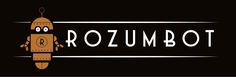 """Rozumbot Logo. Rozumbot is a blog focused on legal issues that arise out of the application of computer artificial intelligence to business. The word """"Rozumbot"""" is an homage to Karel Capek's 1920 play """"Rossum's Universal Robots"""". The word """"Rossum"""" in the title is a play on the Czech word """"rozum"""" (""""reason""""). Capek coined the term """"robot"""". Hence Rozumbot (i.e., """"reason"""" """"bot"""")."""