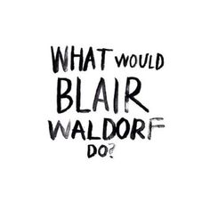 what would blair waldorf do? | style rx