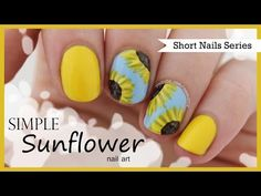 Nail Art for Short Nails #4 | Sunflowers! - YouTube