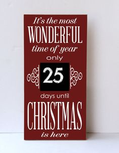 This hand painted wooden sign is perfect for counting down the days until Christmas. (The numbers in chalk are not part of the sign . . . the sign