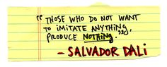 Why stealing in art and business just might be a good thing. Quote from Salvador Dali via Austin Kleon.