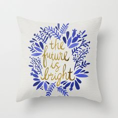 Throw Pillows featuring The Future is Bright – Navy & Gold by Cat Coquillette