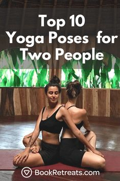 Grab a partner and give these yoga poses for two people a try. You will tone your muscles, improve communication, and have a whole lot of fun. Read the full post to learn how to do partner yoga postures (with pictures!).  #yogaretreat #partneryoga #yogafortwo #acroyoga #yogapose