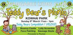 "Wanganui Lions Club & Plunket Wanganui ""Teddy Bear's Picnic""  Date: 9th of March Time: Start 11am and Finish 1pm Location: Kowhai Park @  Anzac Parade, Whanganui.  The annual Teddy Bears Picnic, organised by the Lions on behalf of Plunket, is on today. Bouncy castle, face painting, sausage sizzle, coffee cart, lolly scramble, stories and prizes. Competition for biggest, smallest, most colourful and the oldest teddy bears. So come on down to Kowhai Park and fun in the sun with Teddy Bears…"