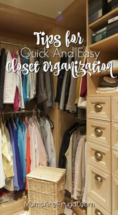 Tips for quick and easy closet organization will help to get closets more visually organized and functional. Quick and easy will help maintain this system.