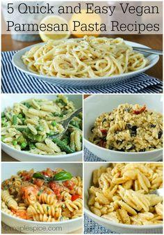 5 Quick and Easy Vegan Parmesan based Pasta Recipes