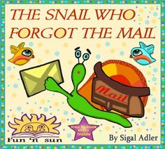 Children's Book's- The Snail Who Forgot The Mail How to teach patience The Animals Tales Collection< Values and rhymes by sigal adler, http://www.amazon.com/dp/B00EVDUR1Y/ref=cm_sw_r_pi_dp_N2iqsb1C1ZTA4