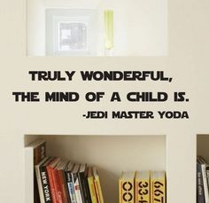 Truly wonderful the mind of a child is Star Wars Wall Decal Vinyl Text Wall Words long Star Wars Nursery, Star Wars Bedroom, Yoda Quotes, Geek Quotes, Film Quotes, Quotes Quotes, Tomorrow News, Star Wars Quotes, Thats The Way