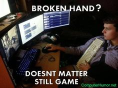 This is funny , even with a broken hand this man cant stop gaming..