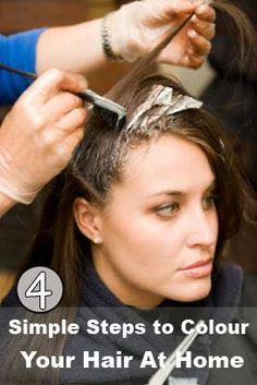 The Right Way to Dye Your Hair at Home | Hair dye, Salons and Easy